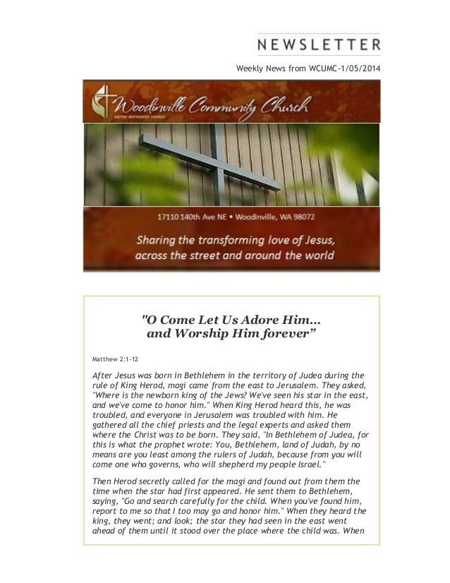 """Weekly News from WCUMC-1/05/2014  """"O Come Let Us Adore Him… and Worship Him forever"""" Matthew 2:1-12  After Jesus was born ..."""
