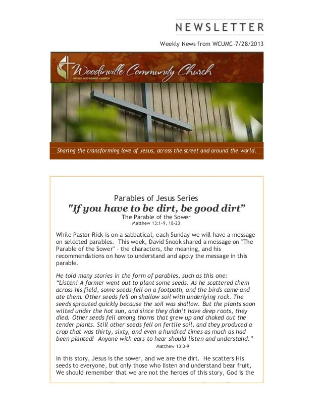 Weekly News from WCUMC-7/28/2013 Sharing the transforming love of Jesus, across the street and around the world. Parables ...