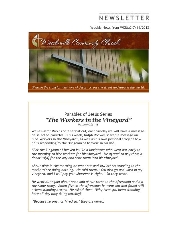 Weekly News from WCUMC-7/14/2013 Sharing the transforming love of Jesus, across the street and around the world. Parables ...
