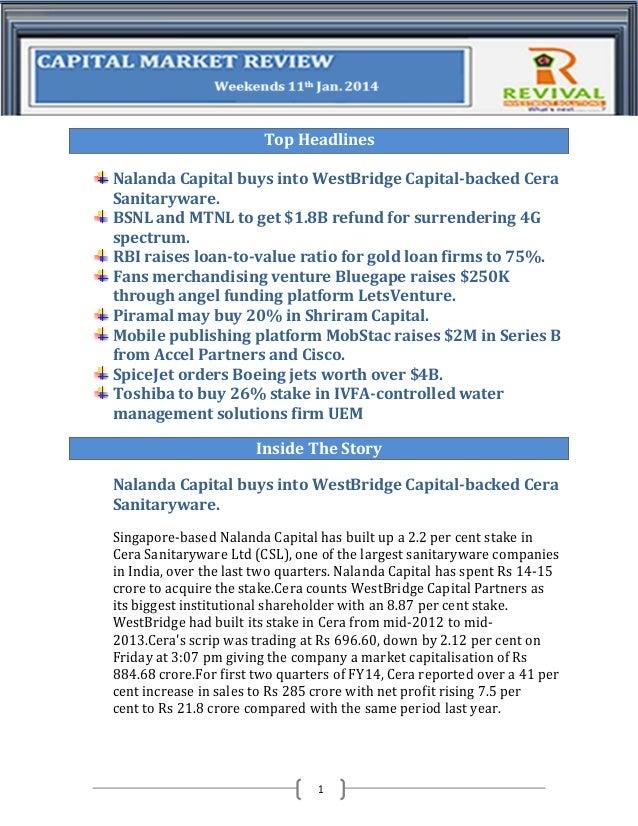 Top Headlines Nalanda Capital buys into WestBridge Capital-backed Cera Sanitaryware. BSNL and MTNL to get $1.8B refund for...