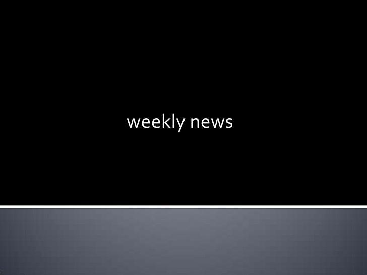 Weekly Newssssss