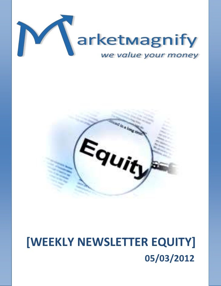 [WEEKLY NEWSLETTER EQUITY]                  05/03/2012