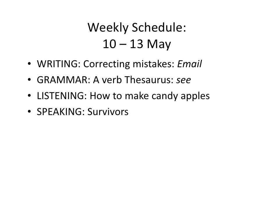 Weekly Schedule 10-13 May