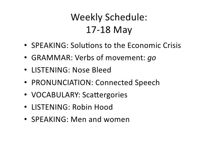 Weekly Schedule 17-18 May