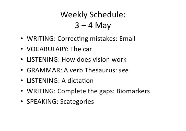 WeeklySchedule:                3–4May • WRITING:Correc:ngmistakes:Email • VOCABULARY:Thecar • LISTENING:H...
