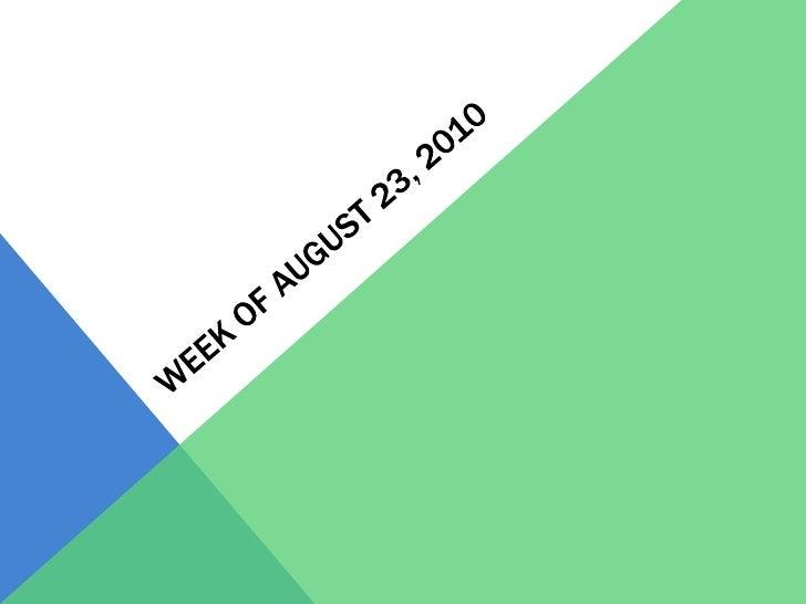 Week of August 23, 2010 <br />