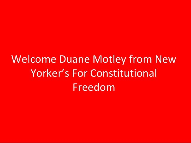 Welcome Duane Motley from New Yorker's For Constitutional Freedom