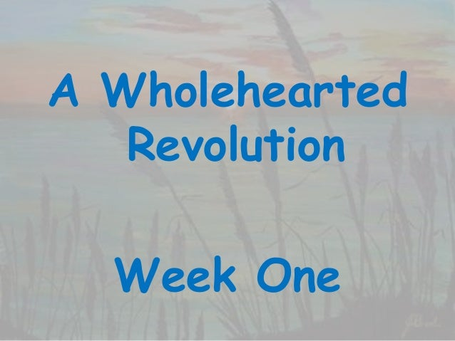Virtual Book Club - Week One  - Wholehearted Revolution