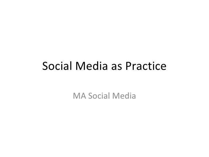 Social Media as Practice - Week one lecture intro