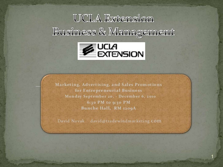 Marketing, Advertising, and Sales Promotions       for Entrepreneurial Business    Monday September 20, - December 6, 2010...