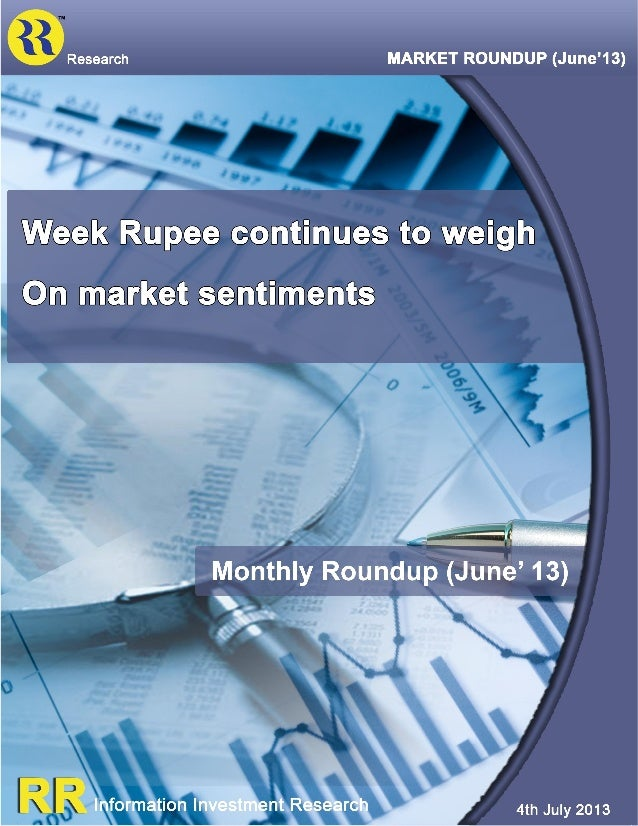 MONTHLY ROUNDUP (June'13) EQUITY COMMENTARY Lead Indices In the month of June 2013 Benchmark indices ended negatively. Whi...