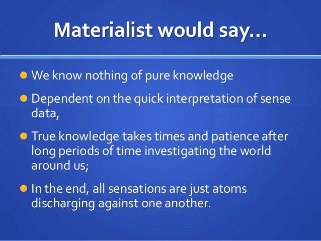 dualism versus materialism essay Philosophical materialism richard c vitzthum [this essay is from a lecture given to the atheist students  property dualism holds that nonphysical.