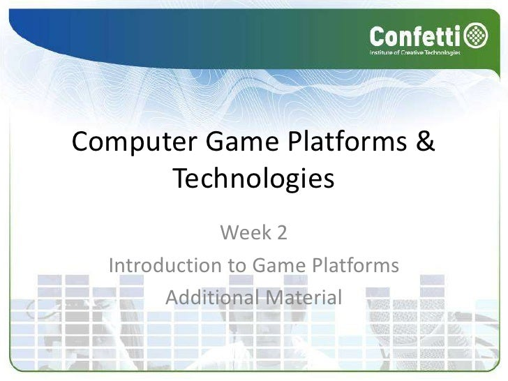 Week Two - Game Platforms (Additional Material)