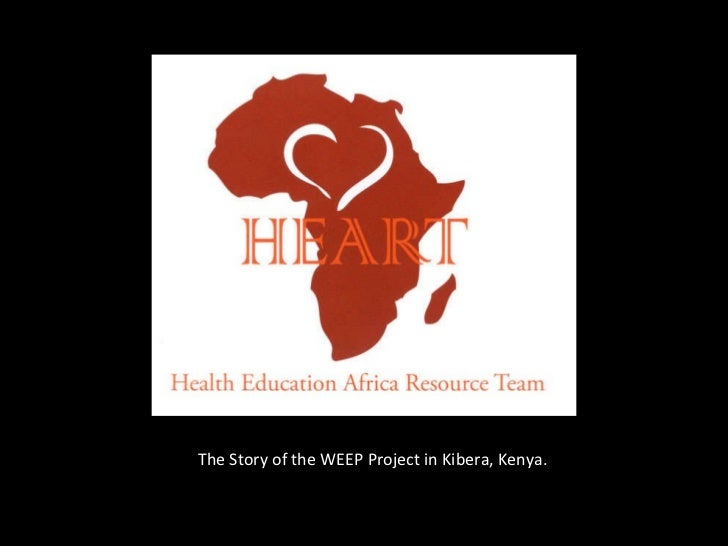 The Story of the WEEP Project in Kibera, Kenya.