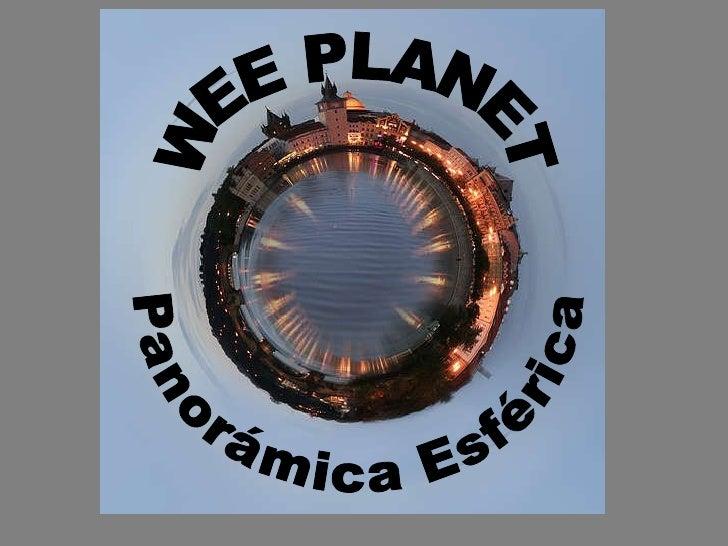 WEE PLANET Panorámica Esférica