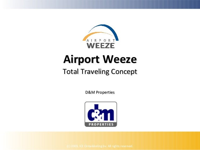 Airport Weeze  Total Traveling Concept D&M Properties  (c) 2009, ICE Ontwikkeling bv. All rights reserved.