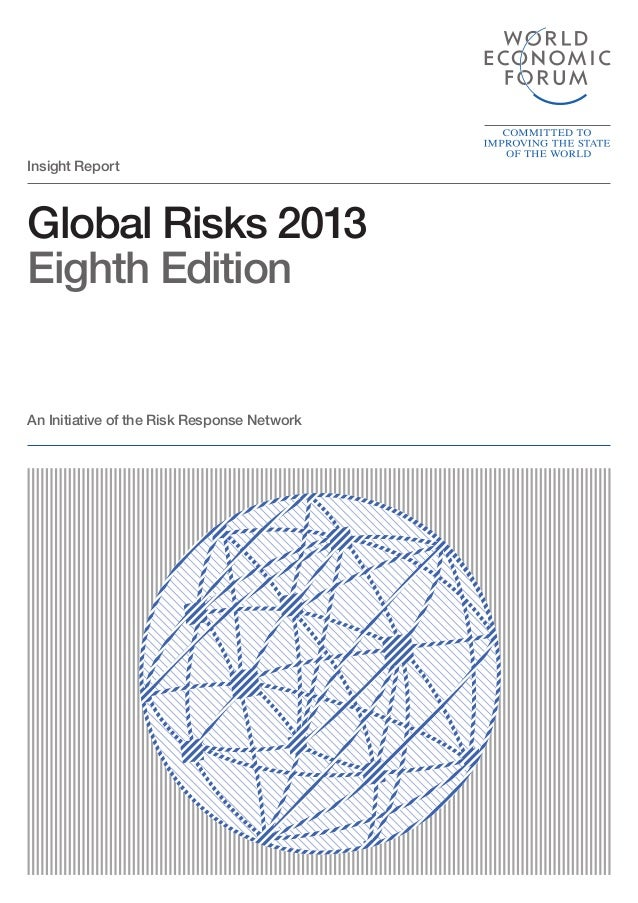 Insight ReportGlobal Risks 2013Eighth EditionAn Initiative of the Risk Response Network