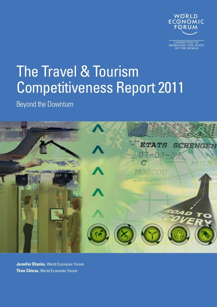 The Travel & TourismCompetitiveness Report 2011Beyond the DownturnJennifer Blanke, World Economic ForumThea Chiesa, World ...