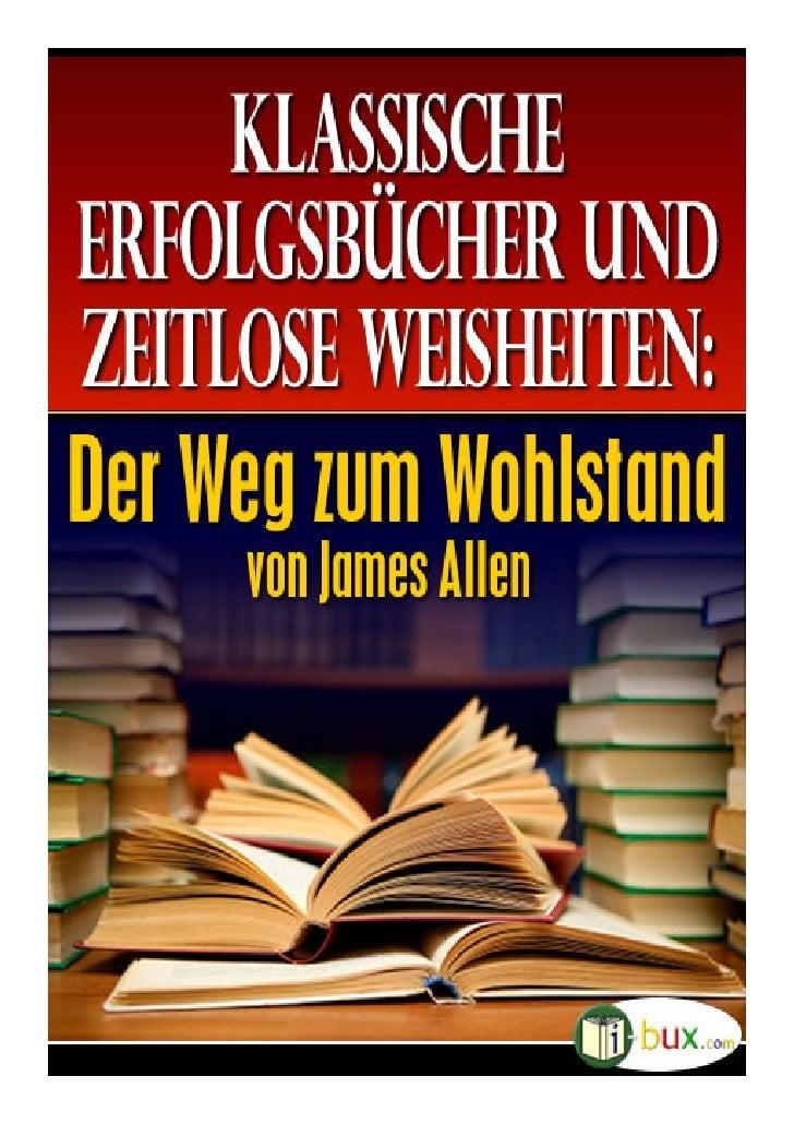 Der Weg zum WohlstanD Titel der Originalausgabe: The Path to Prosperity   Erstmals veröffentlicht: 1907   Autor: James All...