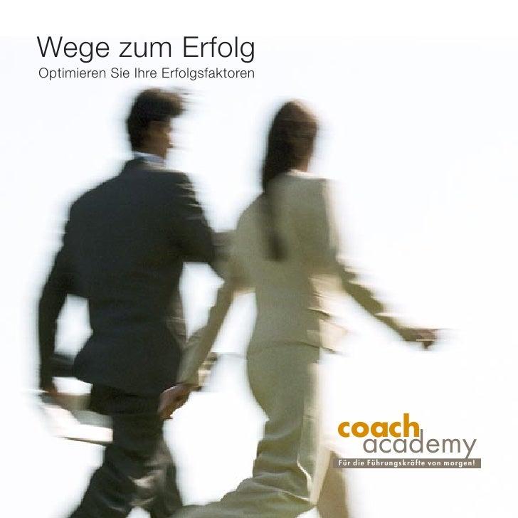 Wege zum Erfolg Optimieren Sie Ihre Erfolgsfaktoren                                           coach                       ...