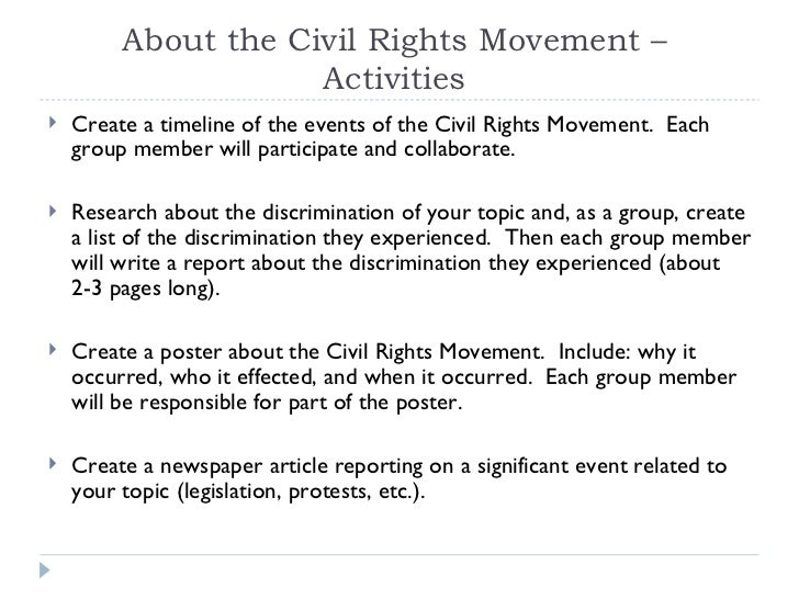 civil rights essay outline Civil rights movement essay civil rights movement is a broad term to cover all activists meetings and strikes final aim for which was to ensure equality for african american people in united states the peak of the movement took place at the mid 40-ies to late 60-ies of xx century.