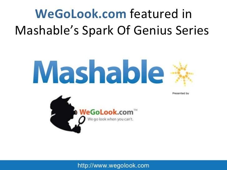 WeGoLook.com  featured in Mashable's Spark Of Genius Series  http://www.wegolook.com