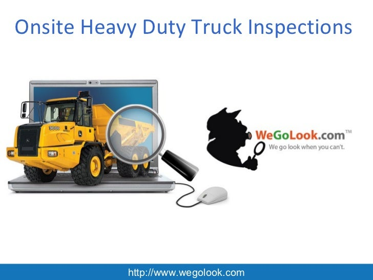 Onsite Heavy Duty Truck Inspections           http://www.wegolook.com