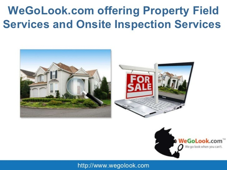 WeGoLook.com offering Property Field Services and Onsite Inspection Services  http://www.wegolook.com