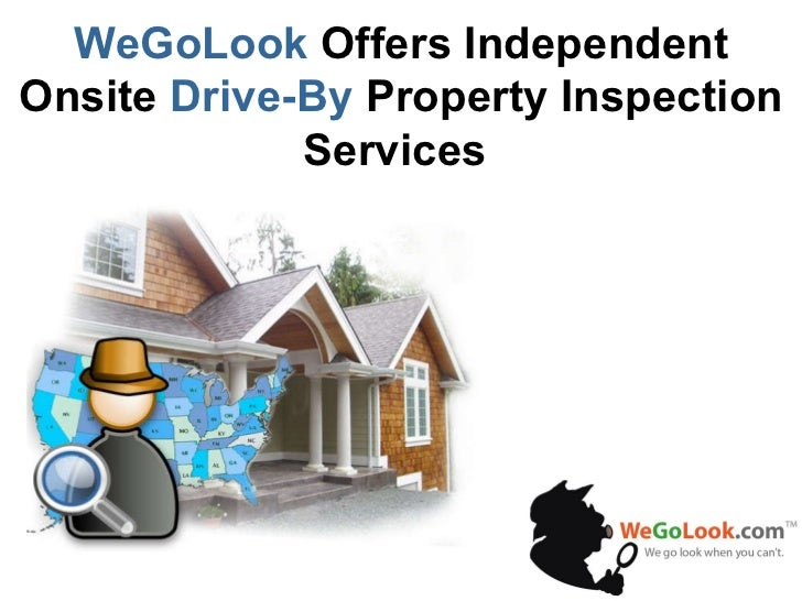 WeGoLook Offers Independent Onsite Drive-By Property Inspection Services