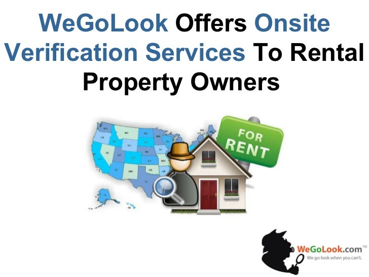 WeGoLook  Offers  Onsite Verification Services  To Rental Property Owners