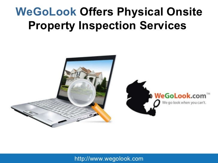WeGoLook  Offers Physical Onsite Property Inspection Services  http://www.wegolook.com