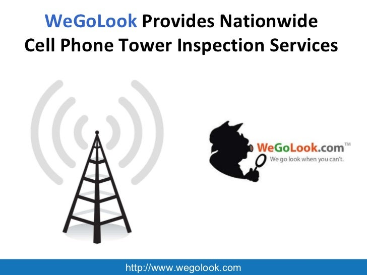 WeGoLook  Provides Nationwide  Cell Phone Tower Inspection Services   http://www.wegolook.com