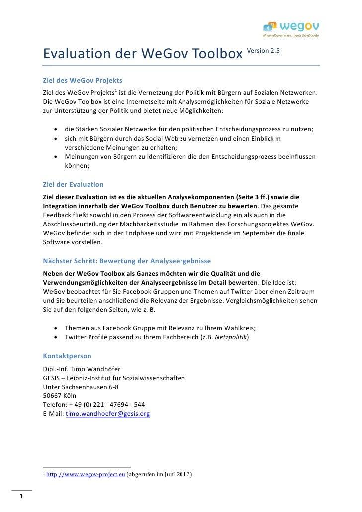 Evaluation der WeGov Toolbox Version 2.5    Ziel des WeGov Projekts    Ziel des WeGov Projekts1 ist die Vernetzung der Pol...