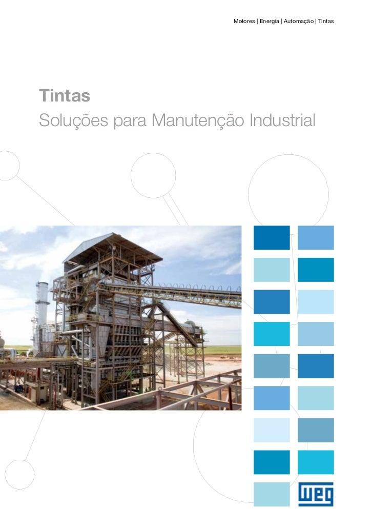 Motores | Energia | Automação | TintasTintasSoluções para Manutenção Industrial