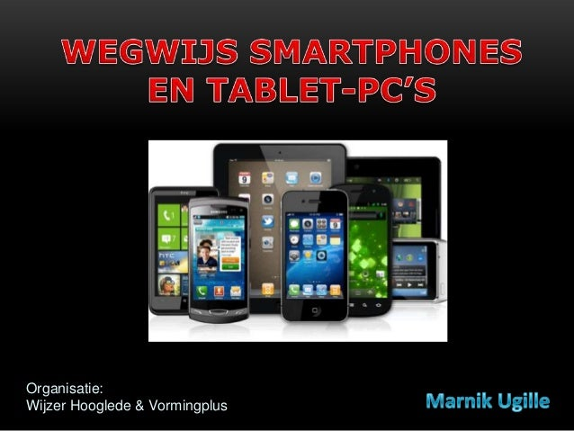 Wegwijs smartphones en tablet pc's