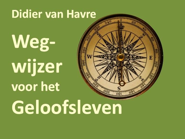 Didier van HavreWeg-Weg-wijzervoor hetGeloofsleven