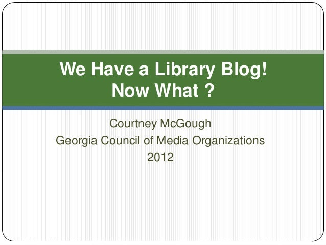 We Have a Library Blog! Now What Do We Blog…?