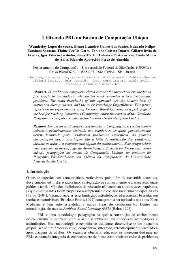 Utilizando PBL no Ensino de Computação Ubíqua Wanderley Lopes de Souza, Bruno Leandro Gomes dos Santos, Eduardo Felipe Zam...