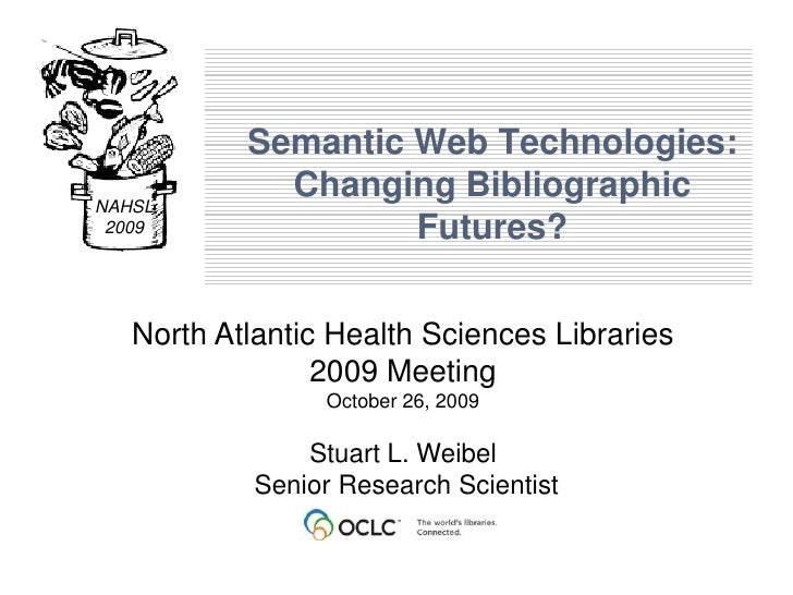 Semantic Web Technologies:Changing Bibliographic Futures?<br />