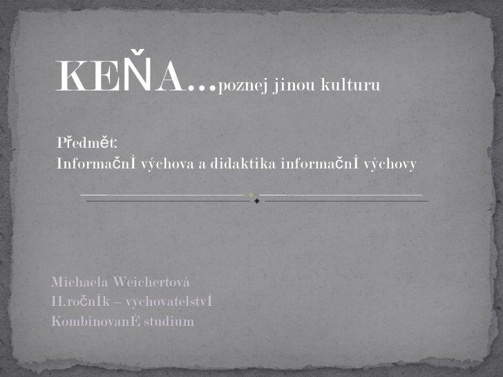 Weichertova prezentace Kena