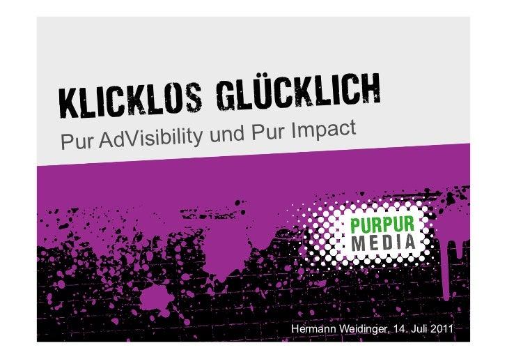 lücklichKlicklos g ur ImpactP ur AdVisibility und P                          Hermann Weidinger, 14. Juli 2011