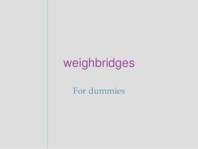 weighbridges For dummies