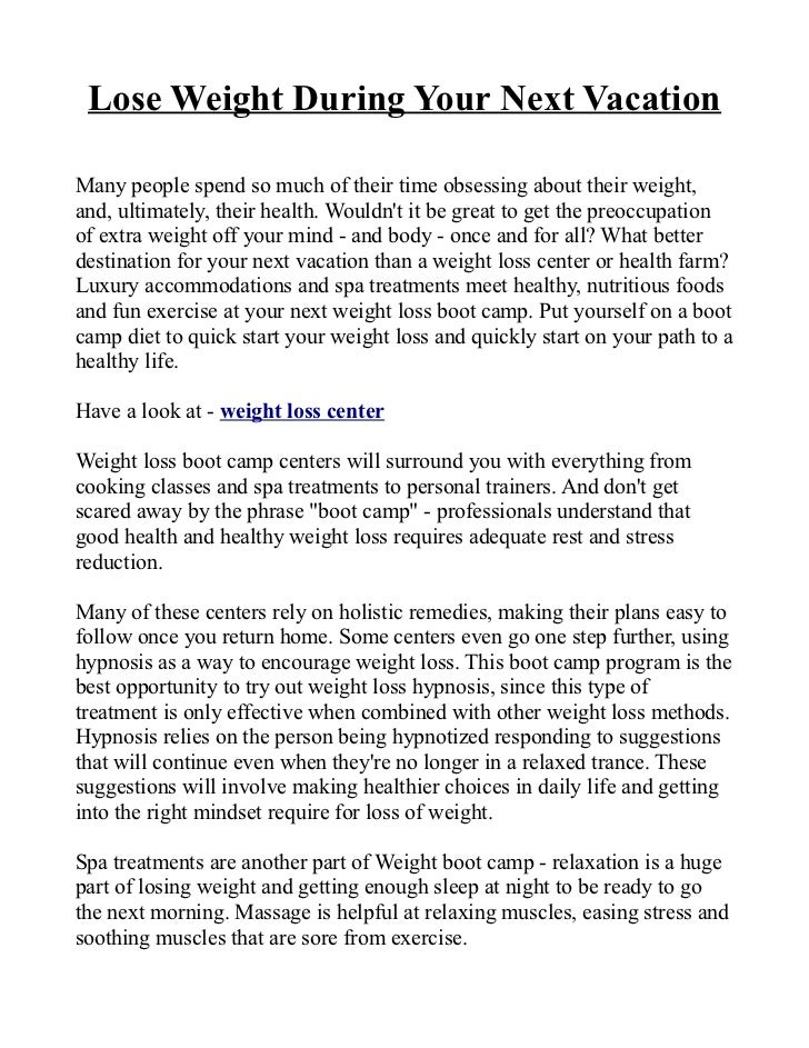Lose Weight During Your Next VacationMany people spend so much of their time obsessing about their weight,and, ultimately,...