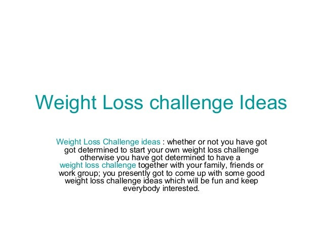 Great Weight loss challenge ideas