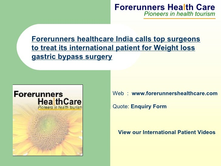 Forerunners Hea l th Care Pioneers in health tourism Web  :  www.forerunnershealthcare.com Quote:  Enquiry Form   View our...