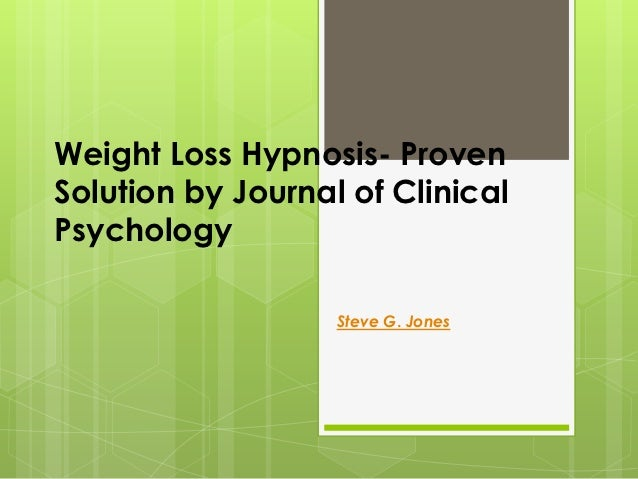 Weight Loss Hypnosis- ProvenSolution by Journal of ClinicalPsychology                   Steve G. Jones