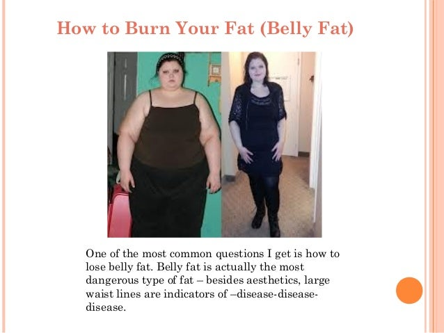 How to Burn Your Fat (Belly Fat)