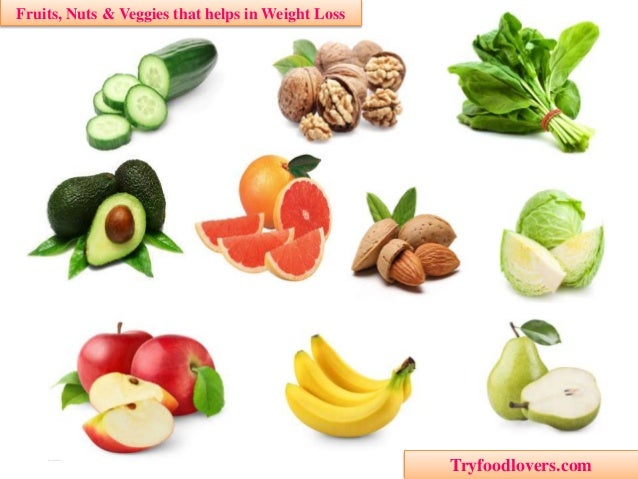 Fruits, Nuts & Veggies that helps in Weight Loss  Tryfoodlovers.com