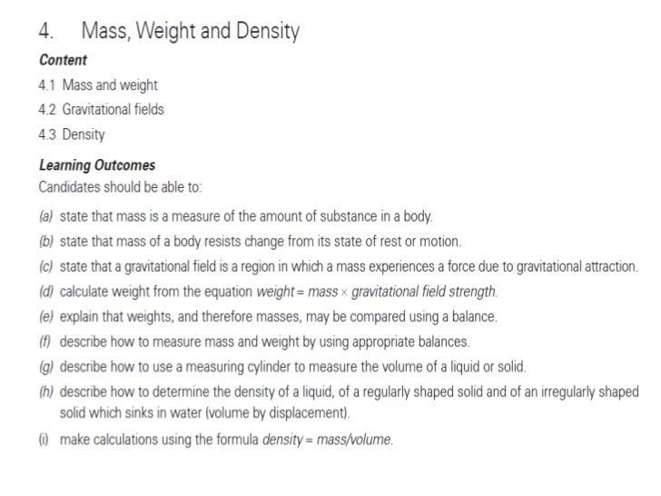 • Mass:  As an object is moved around the Earth it is the  same object, made of the same molecules in the  same order and ...