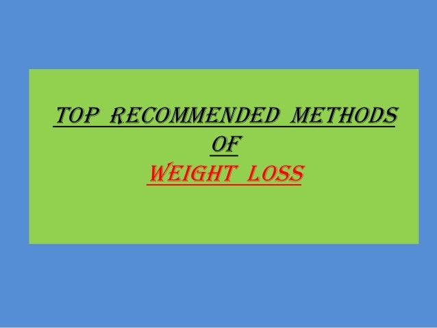 Top Recommended methods           of       weight loss